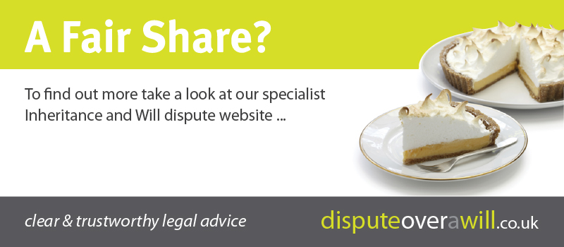 A Fair Share?  To find out more take a look at our specialist Inheritance and Will dispute website.
